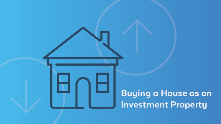 Buying a house an an investment property