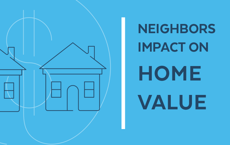 How Neighbors Affect Your Home's Value